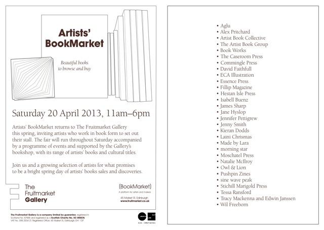 Flyer for Artists' Bookmarket, Fruitmarket Gallery, Edinburgh. 20 April 2013 11am-6pm